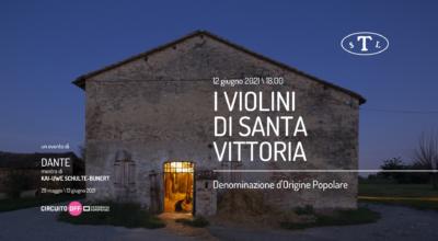 12.06.2021   I VIOLINI DI SANTA VITTORIA / DENOMINAZIONE D'ORIGINE POPOLARE / EVENTO DI DANTE